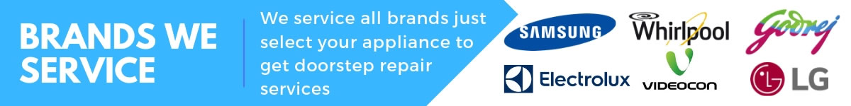 Our services for different Electrical Appliances Brands - Samsung, Whirlpool, Godrej and others