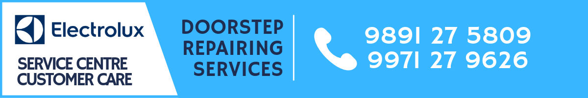 Electrolux Customer Care Number for Delhi and Delhi-NCR